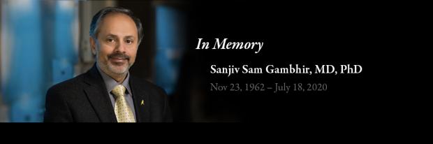 In Memory of Dr. Sanjiv Sam Gambhir