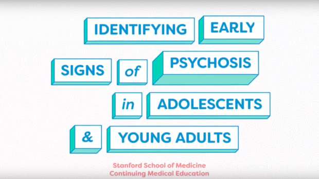 CME Identifying Early Signs of Psychosis in Adolescents and Young Adults