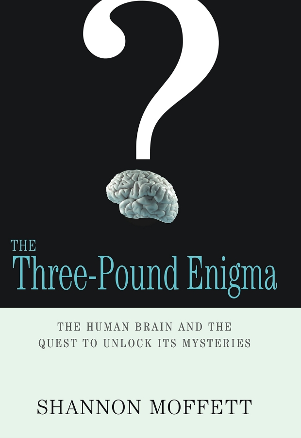 The Three Pound Enigma: The Human Brain and the Quest to Unlock Its Enigmas cover