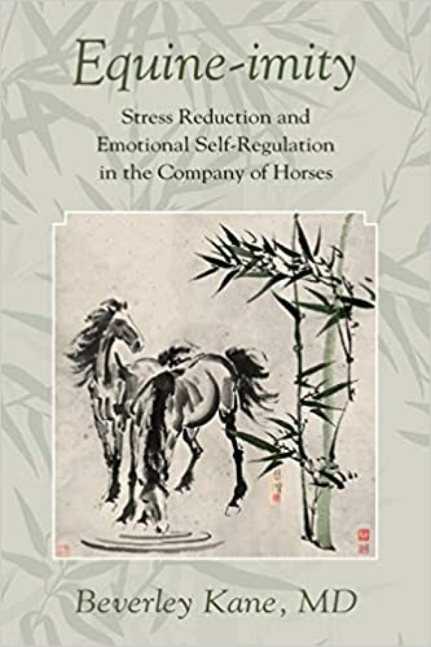 Equine-imity—Stress Reduction and Emotional Self-Regulation in the Company of Horses