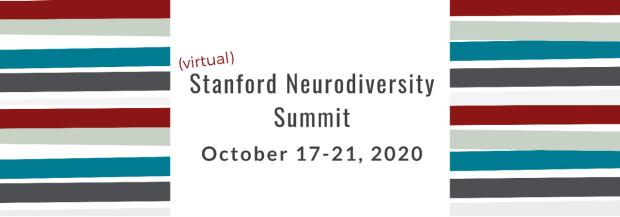 Virtual Stanford Neurodiversity Summit, October 17-21, 2020
