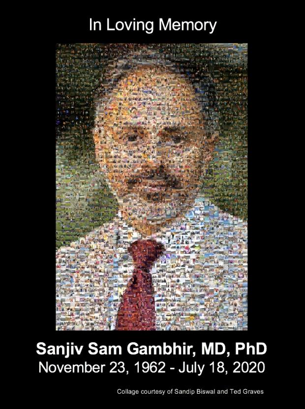 In Loving Memory of Sanjiv Sam Gambhir, MD, PhD