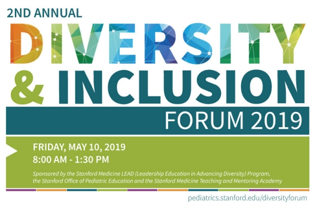 2nd Annual Diversity and Inclusion Forum - Stanford School of Medicine
