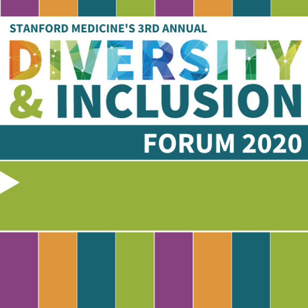 3rd Annual Diversity & Inclusion Forum at Stanford Med (Virtual)