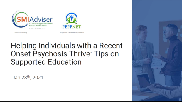 Helping Individuals with a Recent Onset Psychosis Thrive:  Tips on Supported Education, Shirley Glynn, Ph.D.